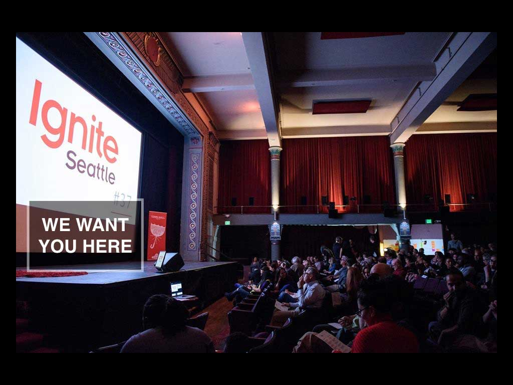 5 Reasons To Submit a Talk Idea To Ignite Seattle